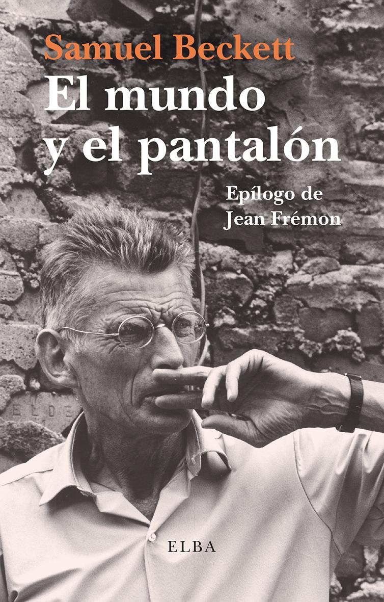 El mundo y el pantalón (Samuel Beckett)
